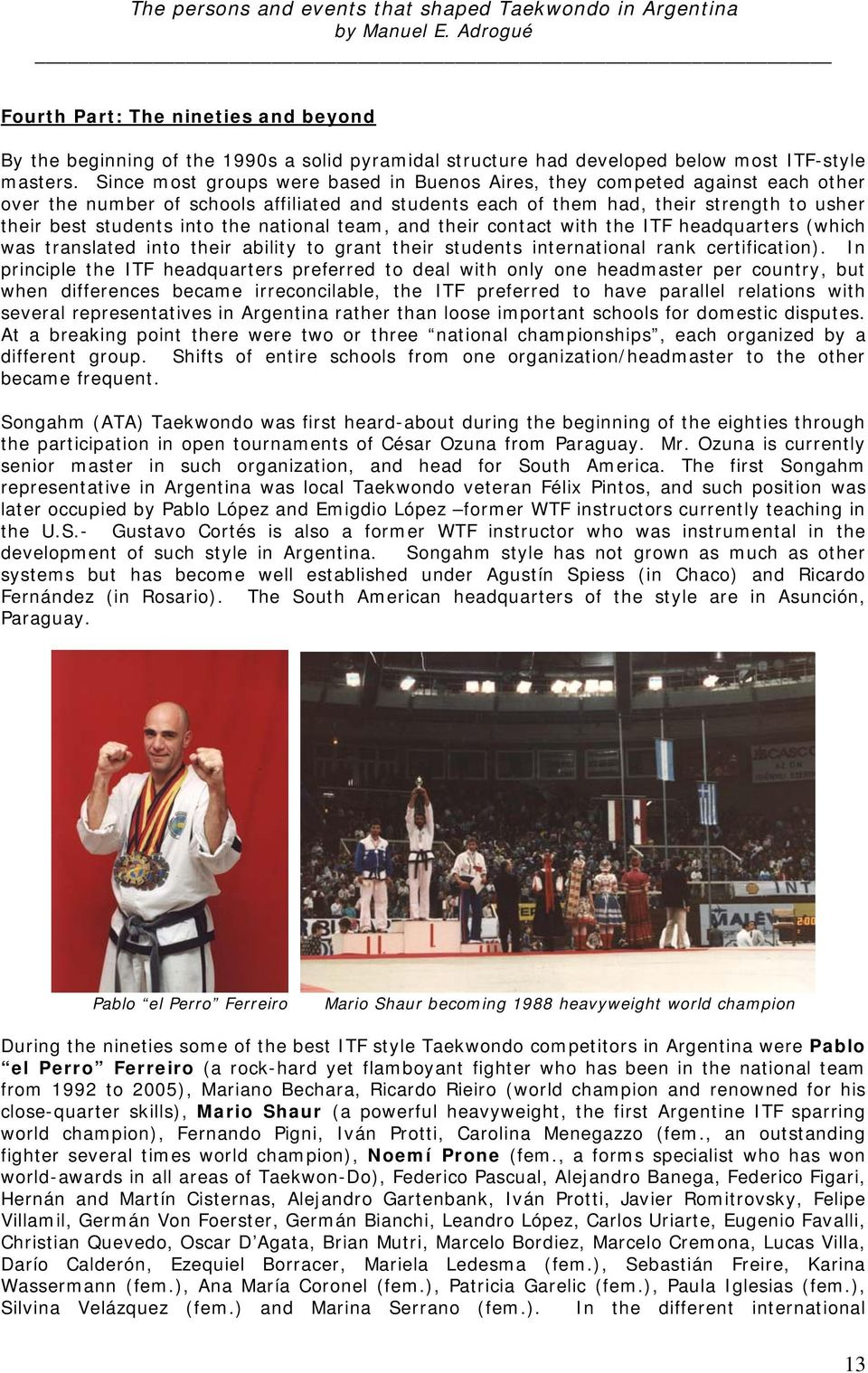 The persons and events that shaped Taekwondo in Argentina By Manuel