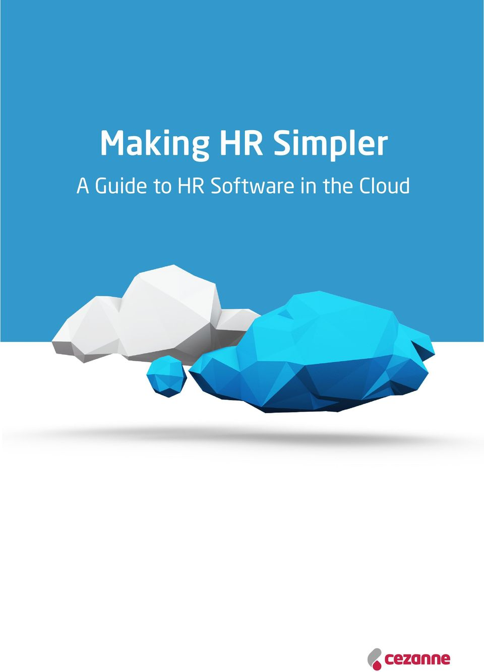 Making HR Simpler  A Guide to HR Software in the Cloud - PDF