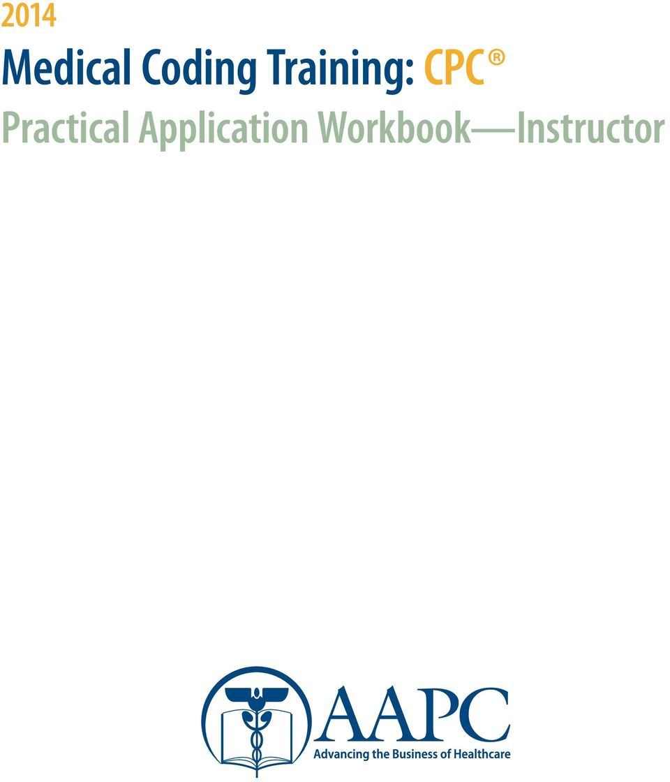 2014 medical coding training cpc practical application workbook 2 disclaimer this course was current when it was published every reasonable effort has been made to assure the accuracy of the information within these fandeluxe Images