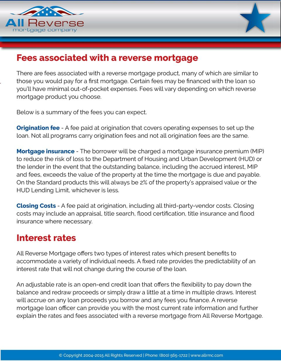 Below is a summary of the fees you can expect. Origination fee - A fee paid at origination that covers operating expenses to set up the loan.