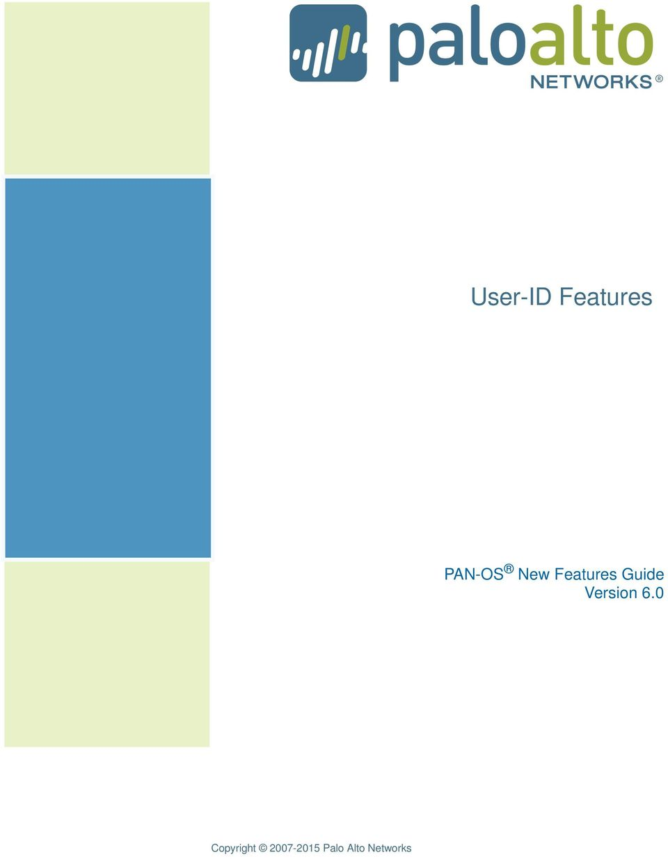 User-ID Features  PAN-OS New Features Guide Version 6 0