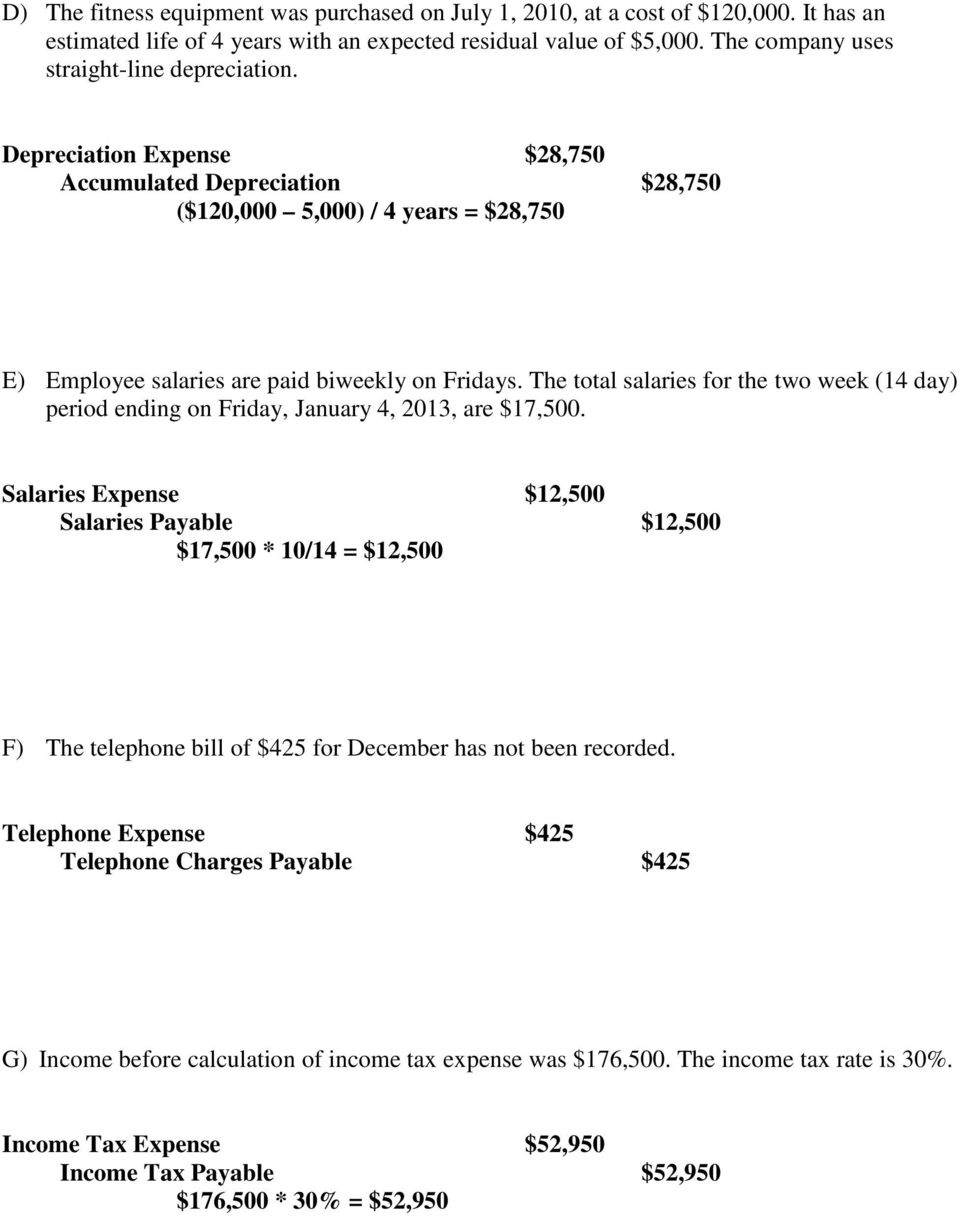 The total salaries for the two week (14 day) period ending on Friday, January 4, 2013, are $17,500.