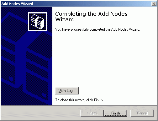 Completing the Add Nodes Wizard page appears. Press Finish to complete the operation.
