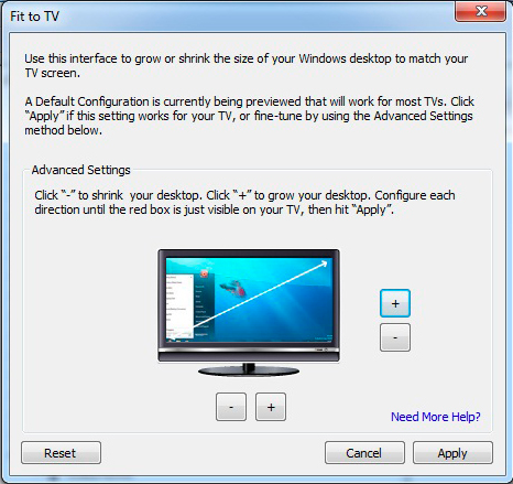 Fit to TV When using Extended Mode, if the Windows Desktop screen is not completely visible on the TV/Monitor, this option can be used to adjust the size of the Windows