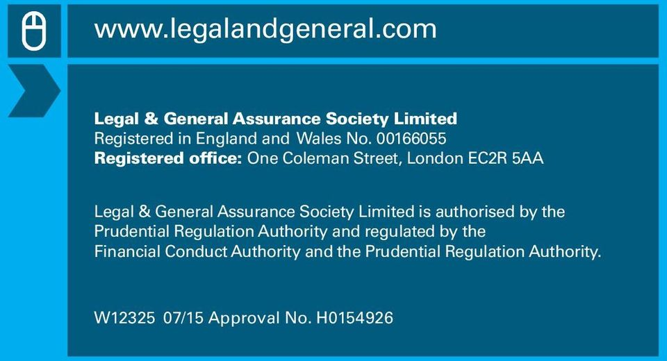 00166055 Registered office: One Coleman Street, London EC2R 5AA Legal & General Assurance