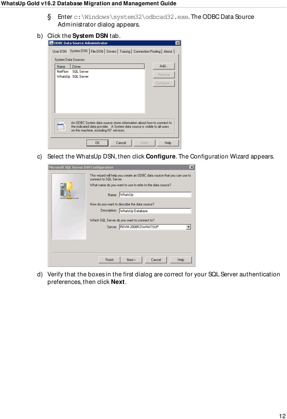 c) Select the WhatsUp DSN, then click Configure. The Configuration Wizard appears.