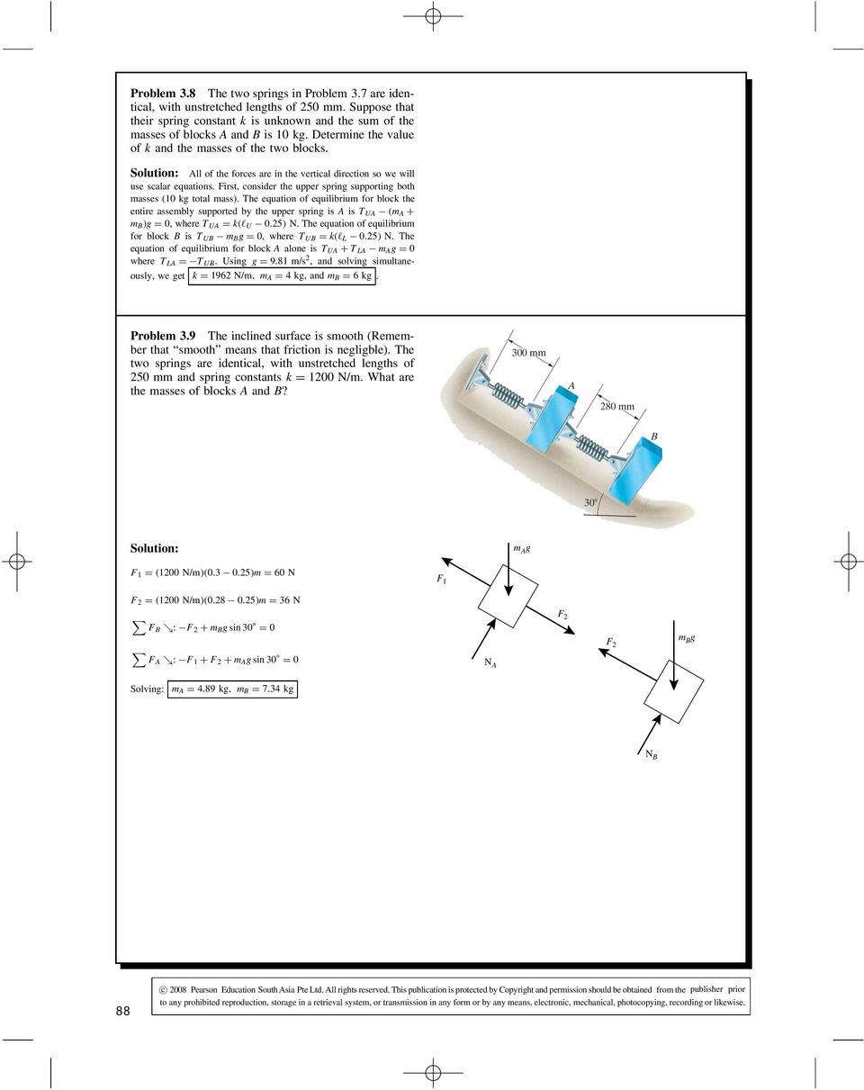 Solution The Free Body Diagram Is Shown To Right Applying Key This Pulling Problem Friction Let Me Draw A Force First Consider Upper Spring Supporting Both Masses 10 Kg Total Mass