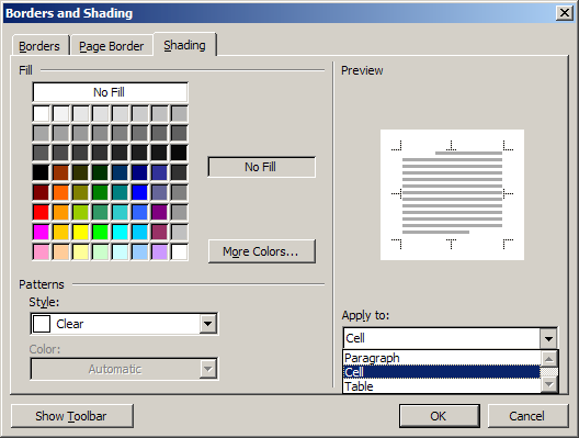 Shading Tab Figure 4: Borders and Shading dialog box - Shading tab selected 3. In the Fill section, select a color for the cell, row or column. 4. In the Apply to: section, be sure Cell is selected or the color will be applied to the entire table.