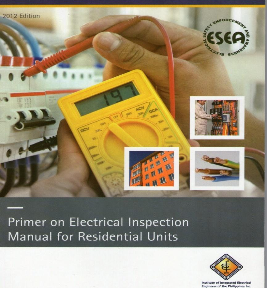 Engr Hipolito A Leoncio Chairman Electrical Safety And Esea Eagle Wiring Devices Philippines Prime On Inspection For Residential Units This Primer Has Followed The Footsteps Of Iiee