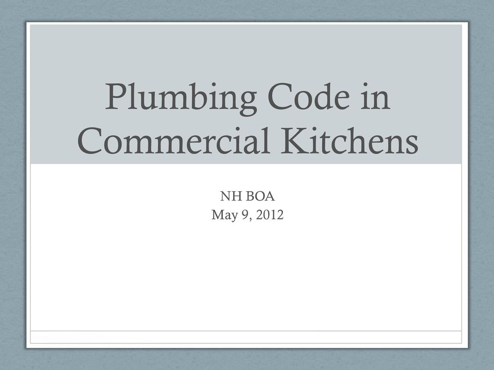 Plumbing Code in Commercial Kitchens  NH BOA May 9, PDF