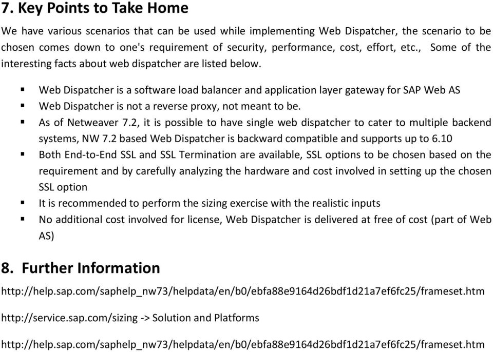 Web Dispatcher is a software load balancer and application layer gateway for SAP Web AS Web Dispatcher is not a reverse proxy, not meant to be. As of Netweaver 7.