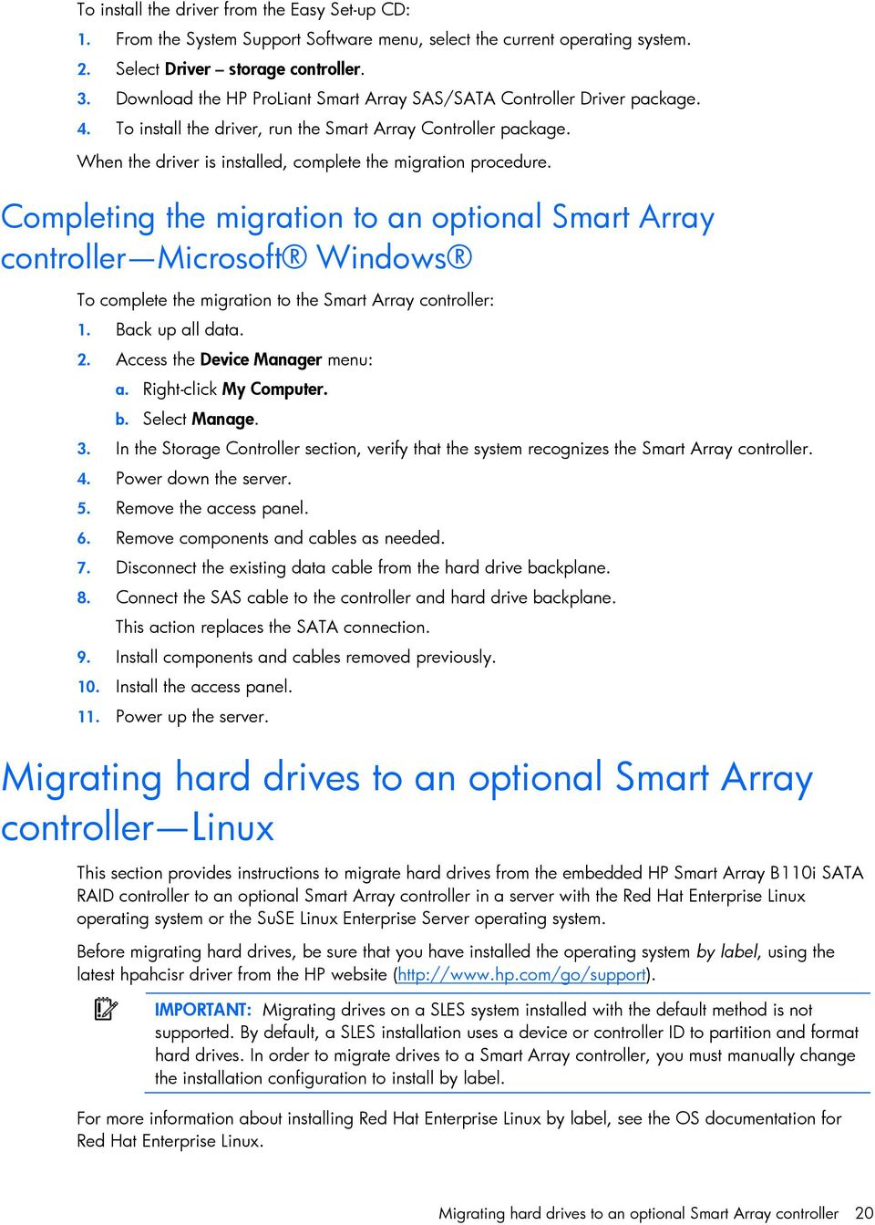 When the driver is installed, complete the migration procedure.