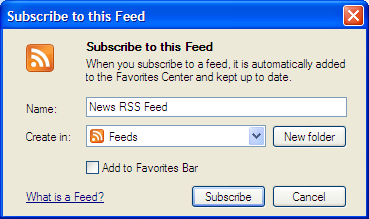 4. In the RSS Feed page, click Subscribe to this feed. 5. In the Subscribe to this Feed dialog box, give the feed a name and specify where you would like to save it. 6.