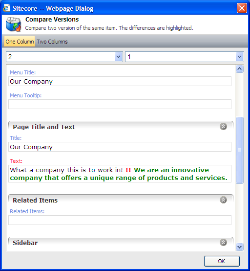 Comparing an Item To see the changes that have been made to a content item, click Diff. The Compare Versions dialog box lets you see the changes that have been made to this version of the item.