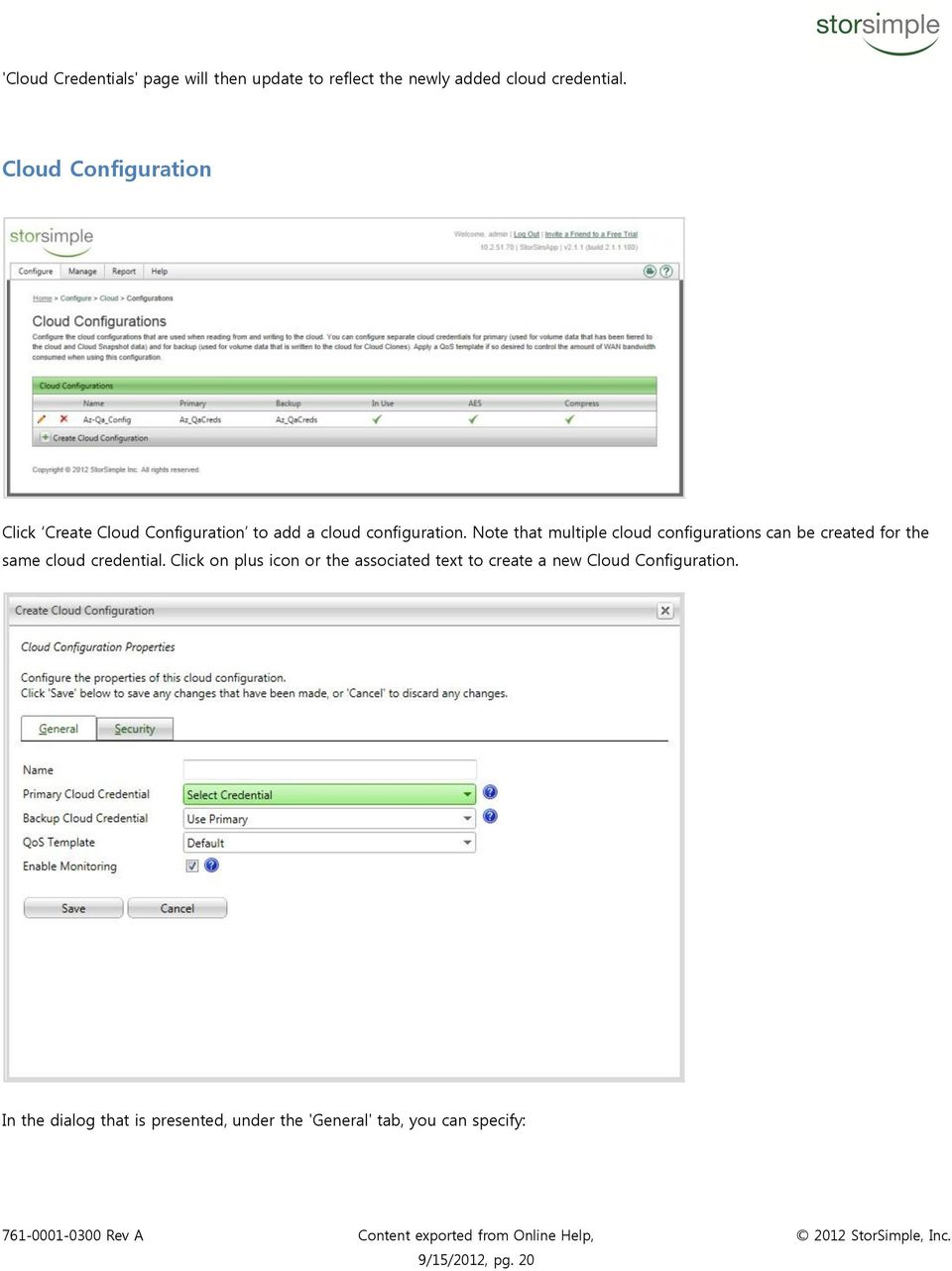 Note that multiple cloud configurations can be created for the same cloud credential.