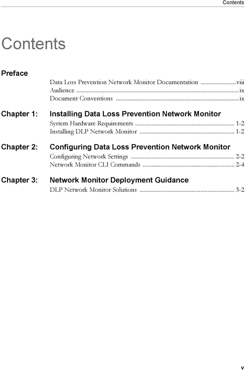 ..ix Installing Data Loss Prevention Network Monitor System Hardware Requirements... 1-2 Installing DLP Network Monitor.