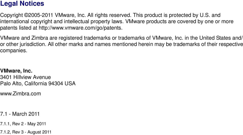 VMware and Zimbra are registered trademarks or trademarks of VMware, Inc. in the United States and/ or other jurisdiction.