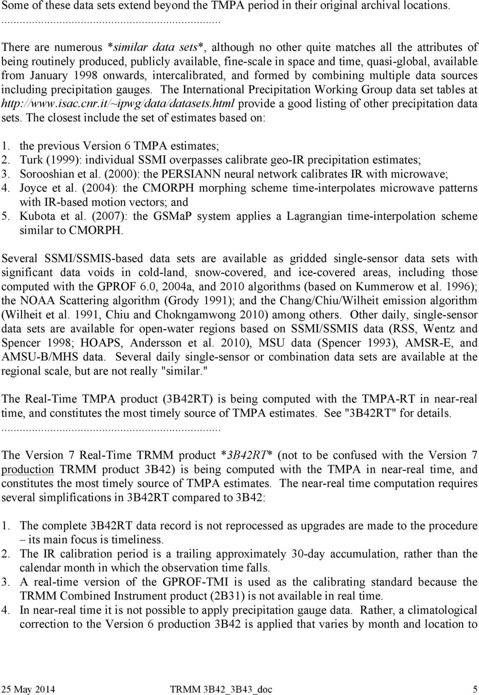 TRMM and Other Data Precipitation Data Set Documentation  George J