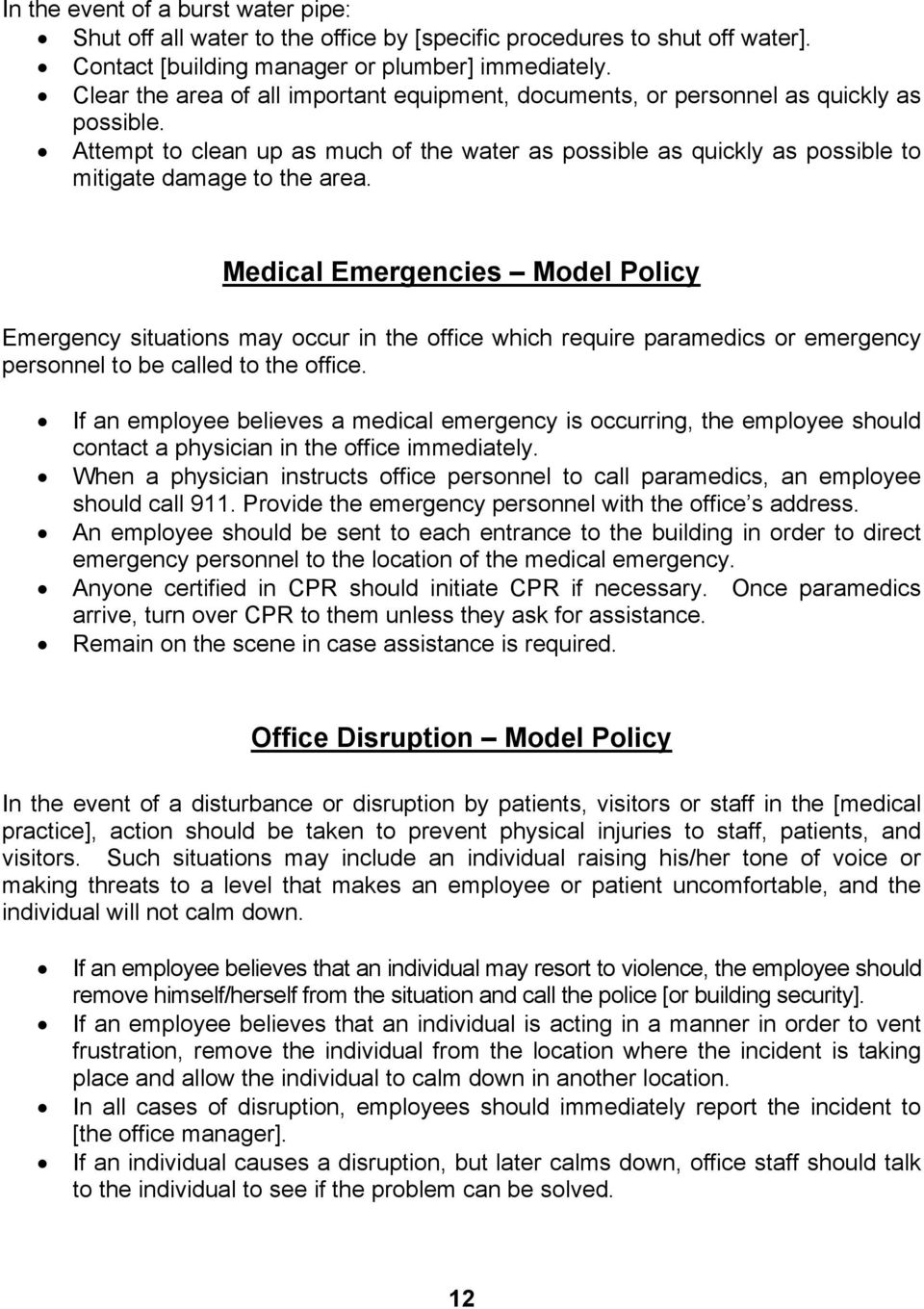 Medical Emergencies Model Policy Emergency situations may occur in the office which require paramedics or emergency personnel to be called to the office.