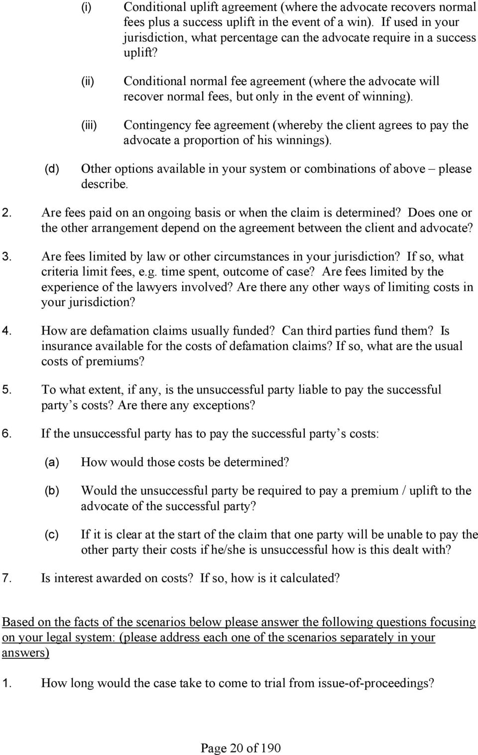 Conditional normal fee agreement (where the advocate will recover normal fees, but only in the event of winning).