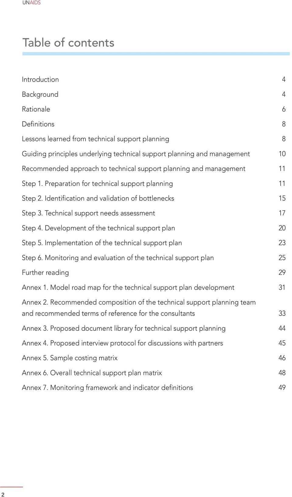 Technical support needs assessment 17 Step 4. Development of the technical support plan 20 Step 5. Implementation of the technical support plan 23 Step 6.