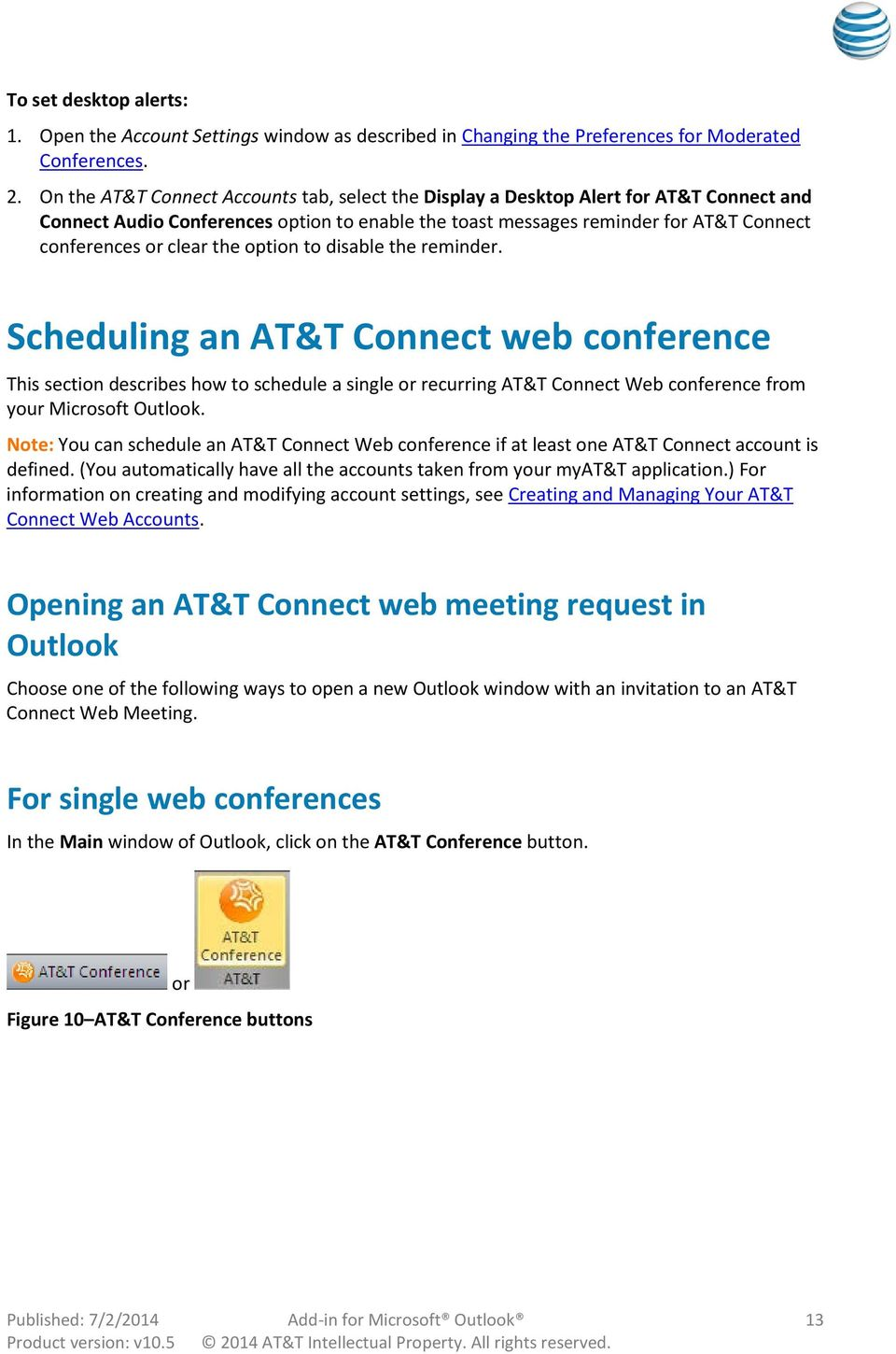 the option to disable the reminder. Scheduling an AT&T Connect web conference This section describes how to schedule a single or recurring AT&T Connect Web conference from your Microsoft Outlook.