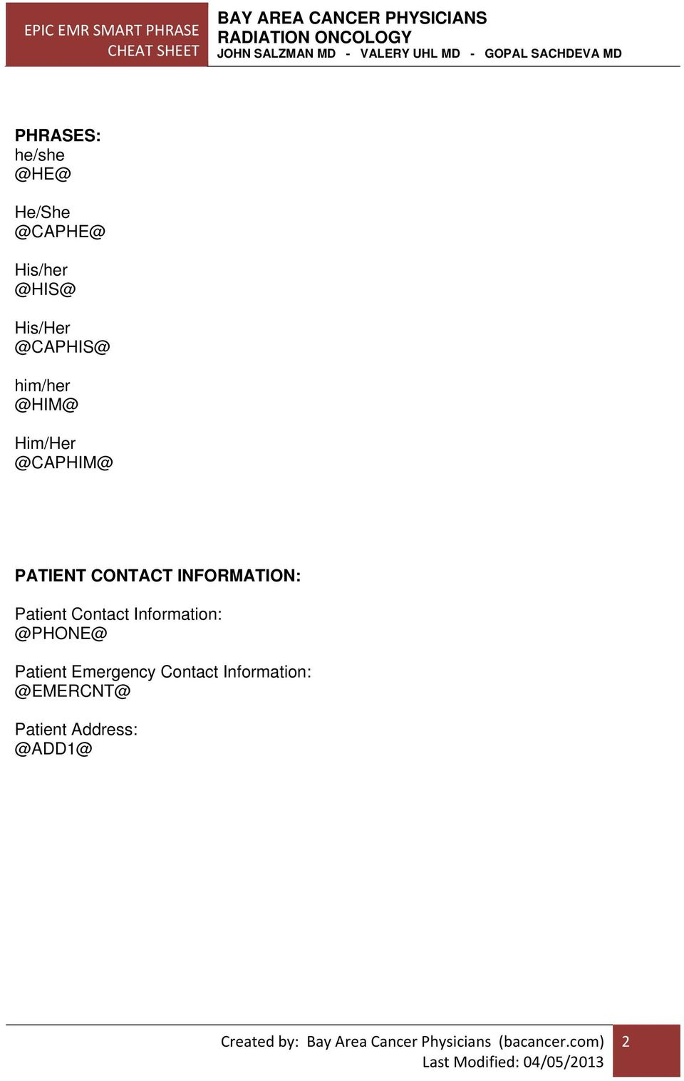 INFORMATION: Patient Contact Information: @PHONE@ Patient