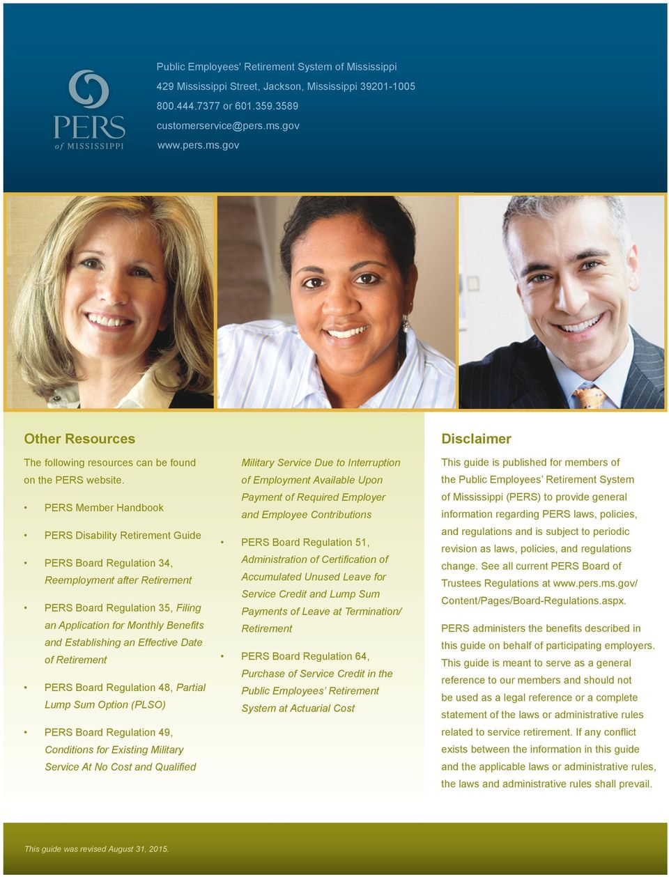 PERS Member Handbook PERS Disability Retirement Guide PERS Board Regulation 34, Reemployment after Retirement PERS Board Regulation 35, Filing an Application for Monthly Benefits and Establishing an