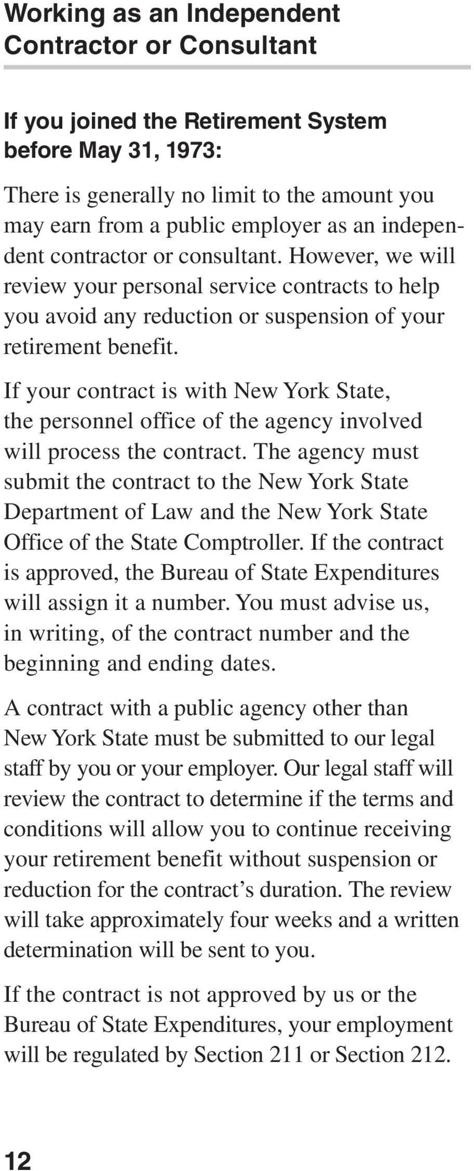 If your contract is with New York State, the personnel office of the agency involved will process the contract.