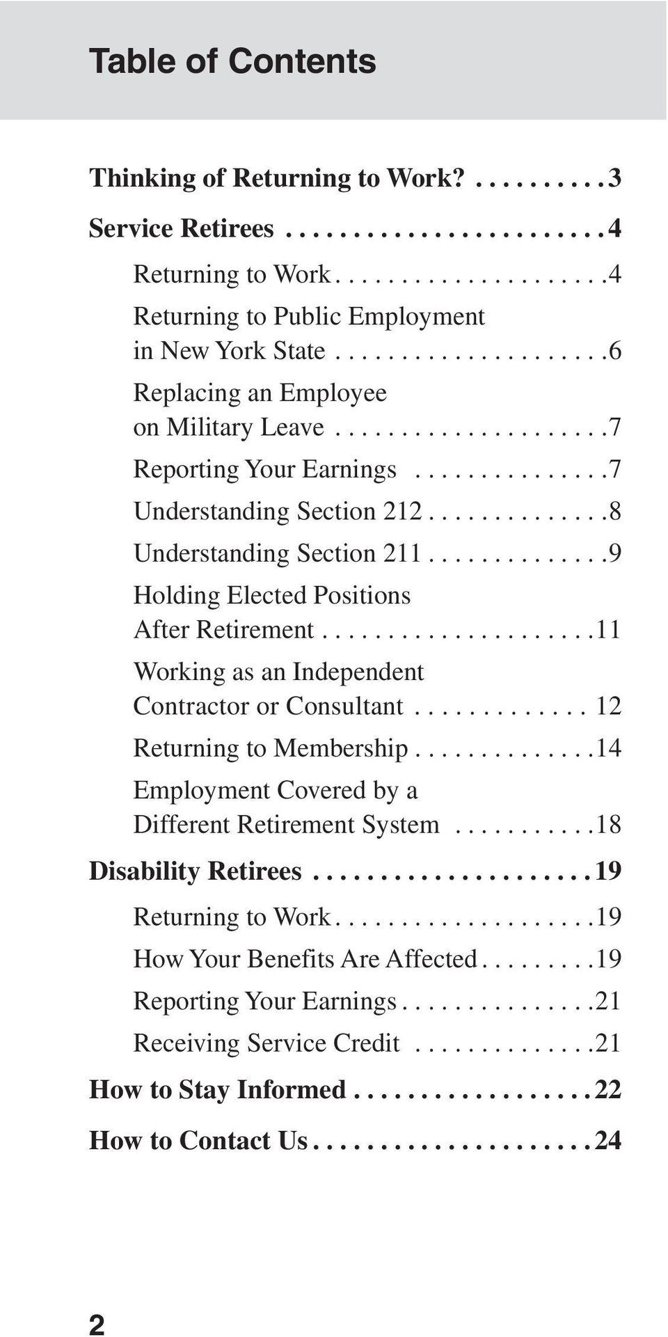 ..9 Holding Elected Positions After Retirement...11 Working as an Independent Contractor or Consultant...12 Returning to Membership.