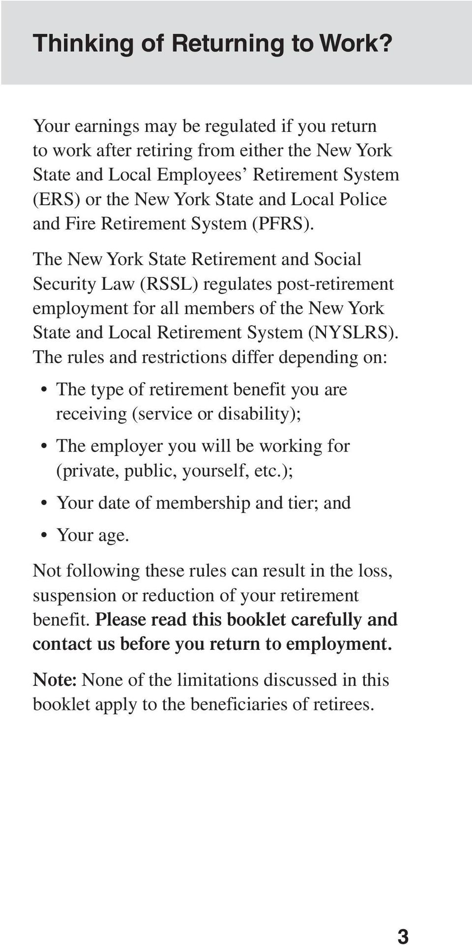 Retirement System (PFRS). The New York State Retirement and Social Security Law (RSSL) regulates post-retirement employment for all members of the New York State and Local Retirement System (NYSLRS).