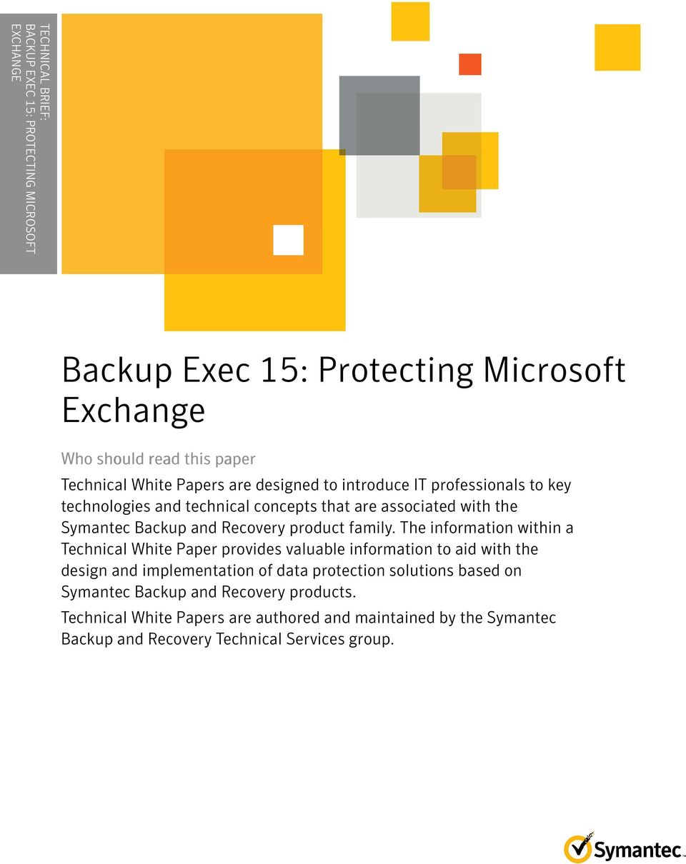 professionals to key technologies and technical concepts that are associated with the Symantec Backup and Recovery product family.