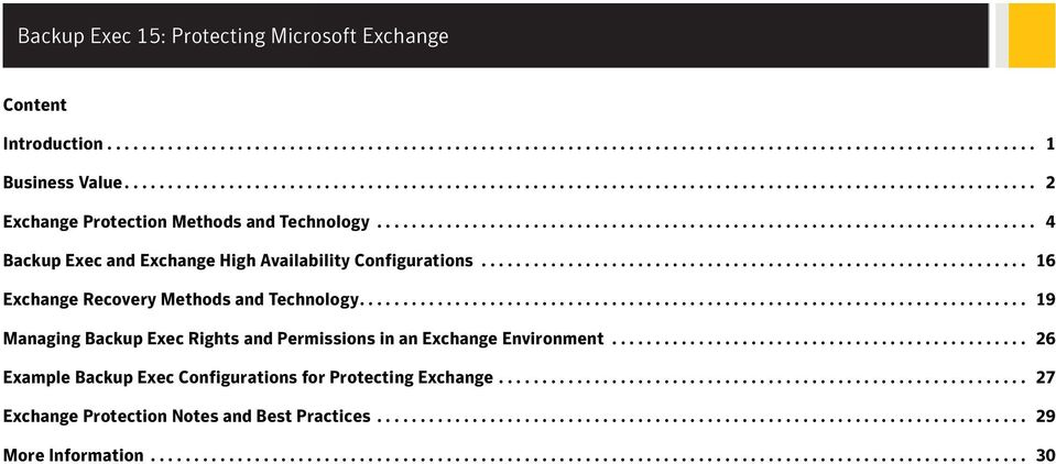 ............................................................................ 19 Managing Backup Exec Rights and Permissions in an Exchange Environment.