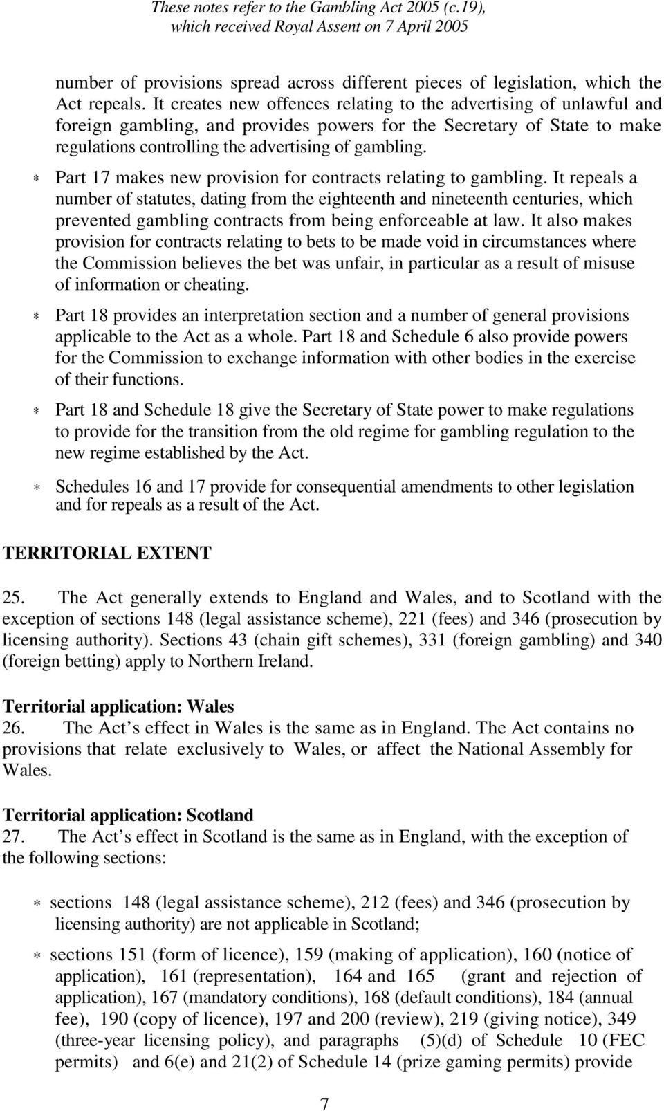 Part 17 makes new provision for contracts relating to gambling.