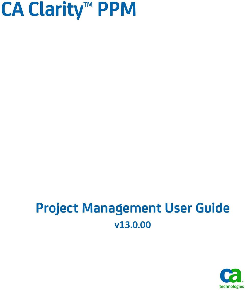 1 CA Clarity PPM Project Management User Guide v