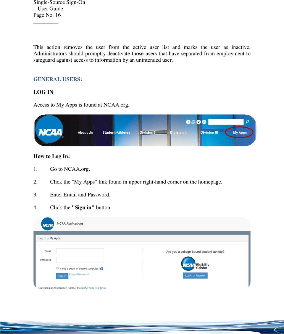information by an unintended user. GENERAL USERS: LOG IN Access to My Apps is found at NCAA.org. How to Log In: 1.