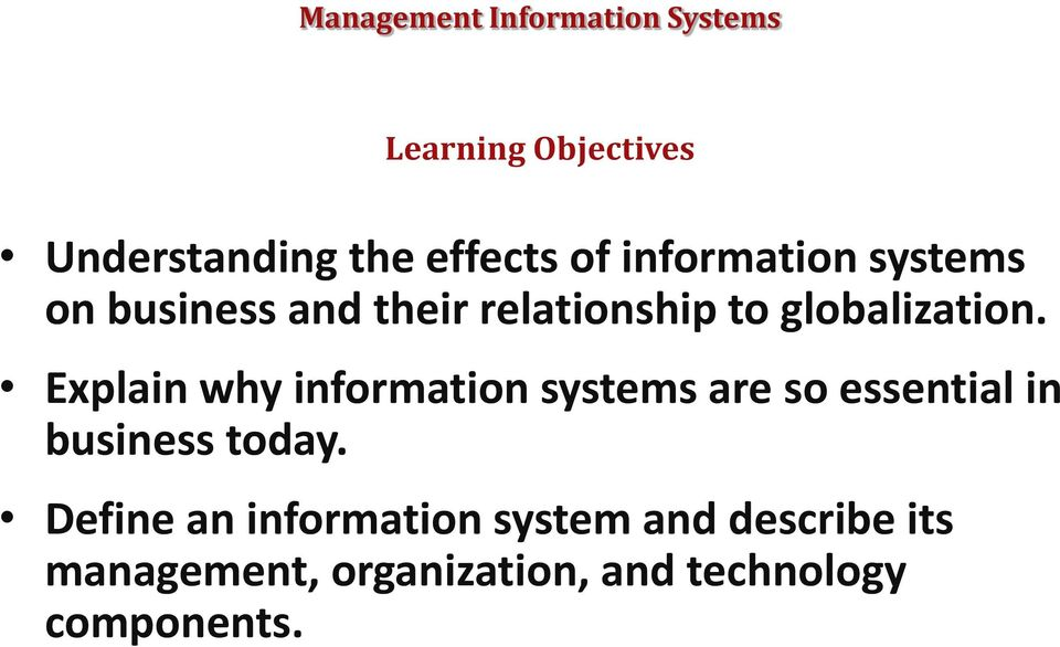 Explain why information systems are so essential in business today.