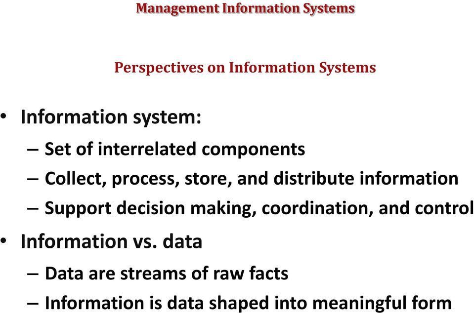 information Support decision making, coordination, and control