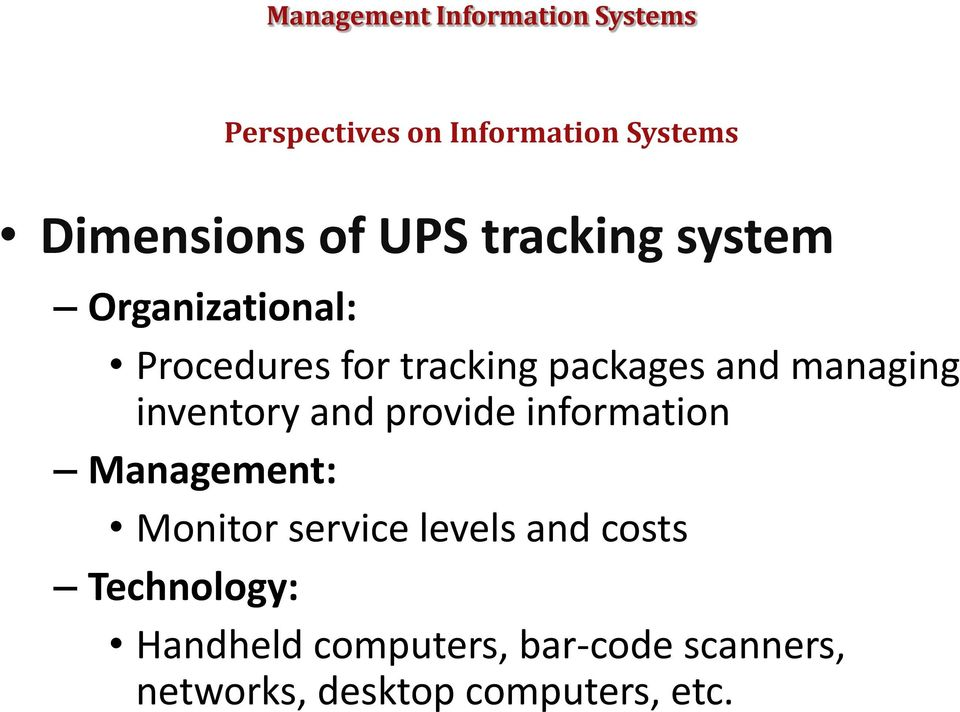 and provide information Management: Monitor service levels and costs