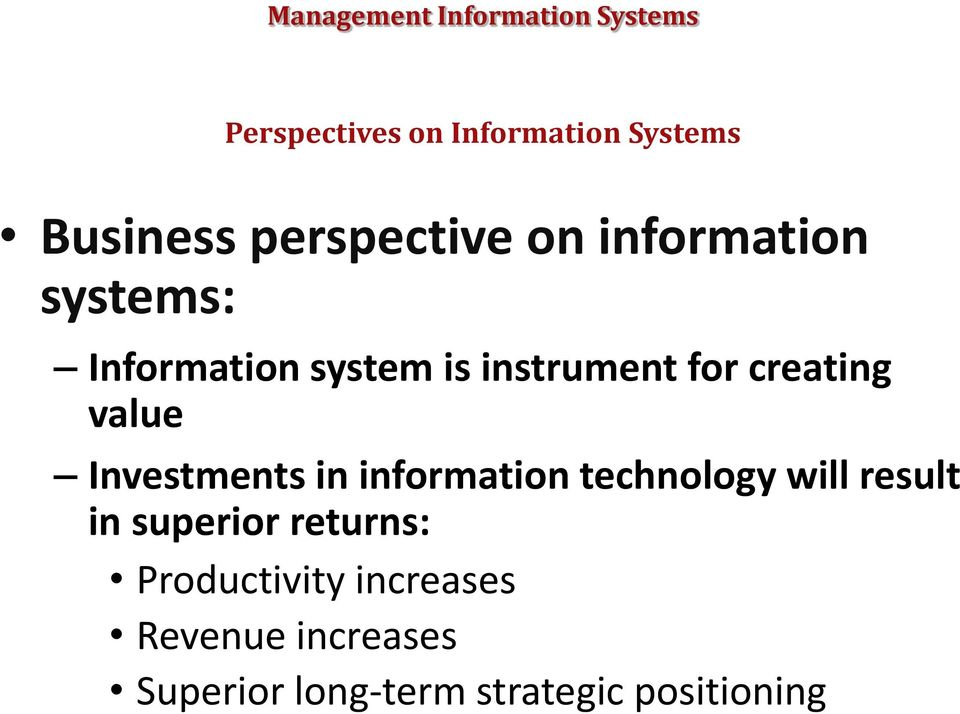 Investments in information technology will result in superior returns: