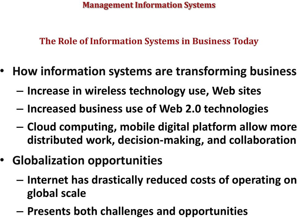 0 technologies Cloud computing, mobile digital platform allow more distributed work, decision-making, and