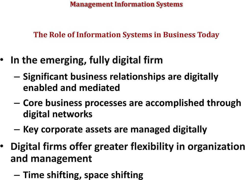 processes are accomplished through digital networks Key corporate assets are managed