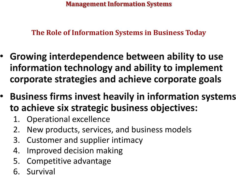 in information systems to achieve six strategic business objectives: 1. Operational excellence 2.