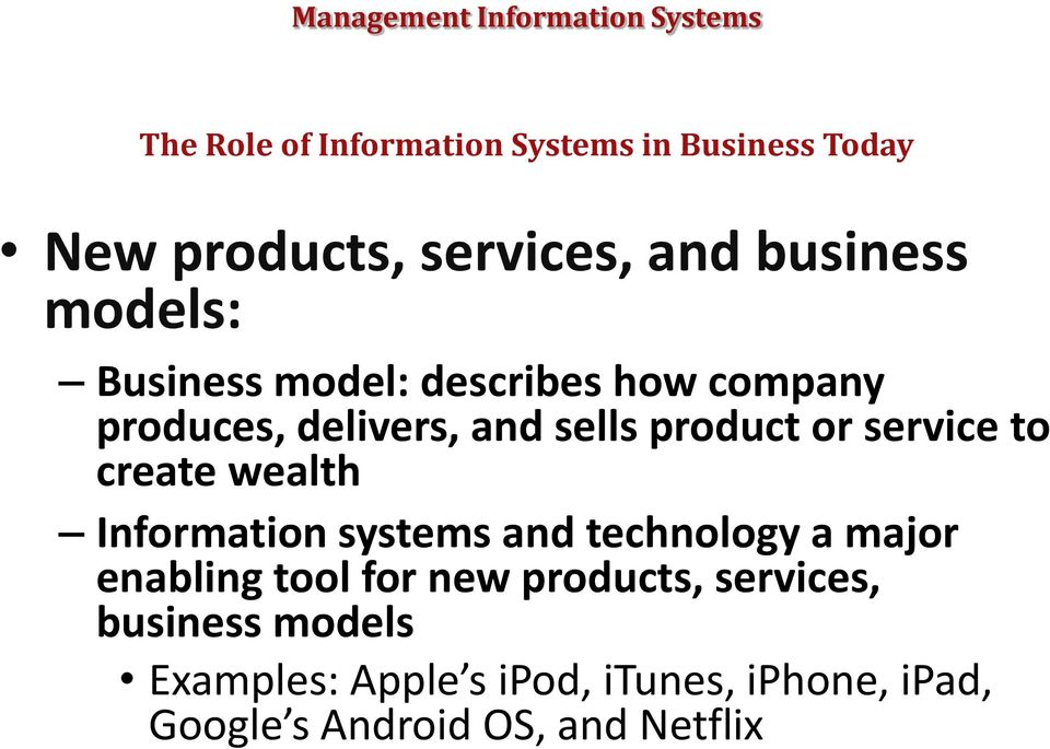 create wealth Information systems and technology a major enabling tool for new products,