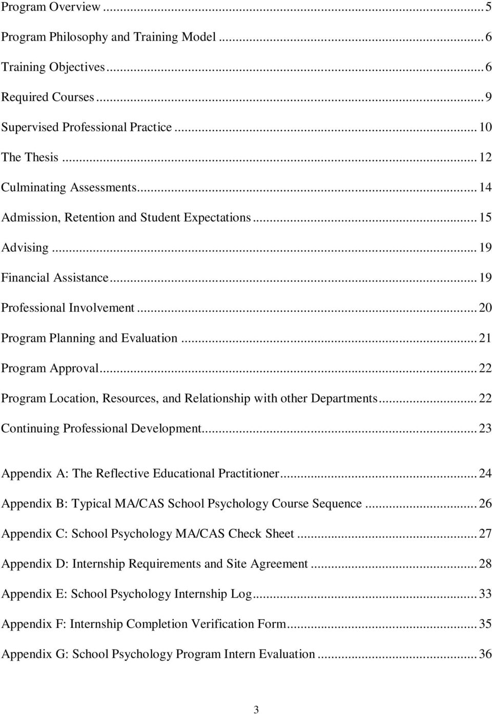 .. 22 Program Location, Resources, and Relationship with other Departments... 22 Continuing Professional Development... 23 Appendix A: The Reflective Educational Practitioner.