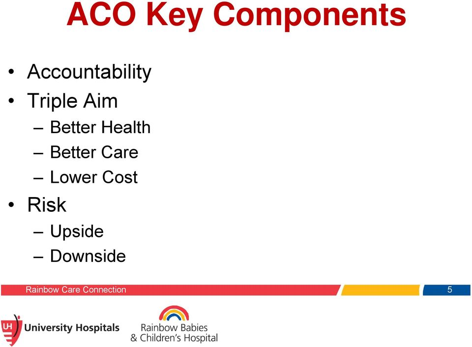 Applying ACO Principles to a Pediatric Population UH Rainbow