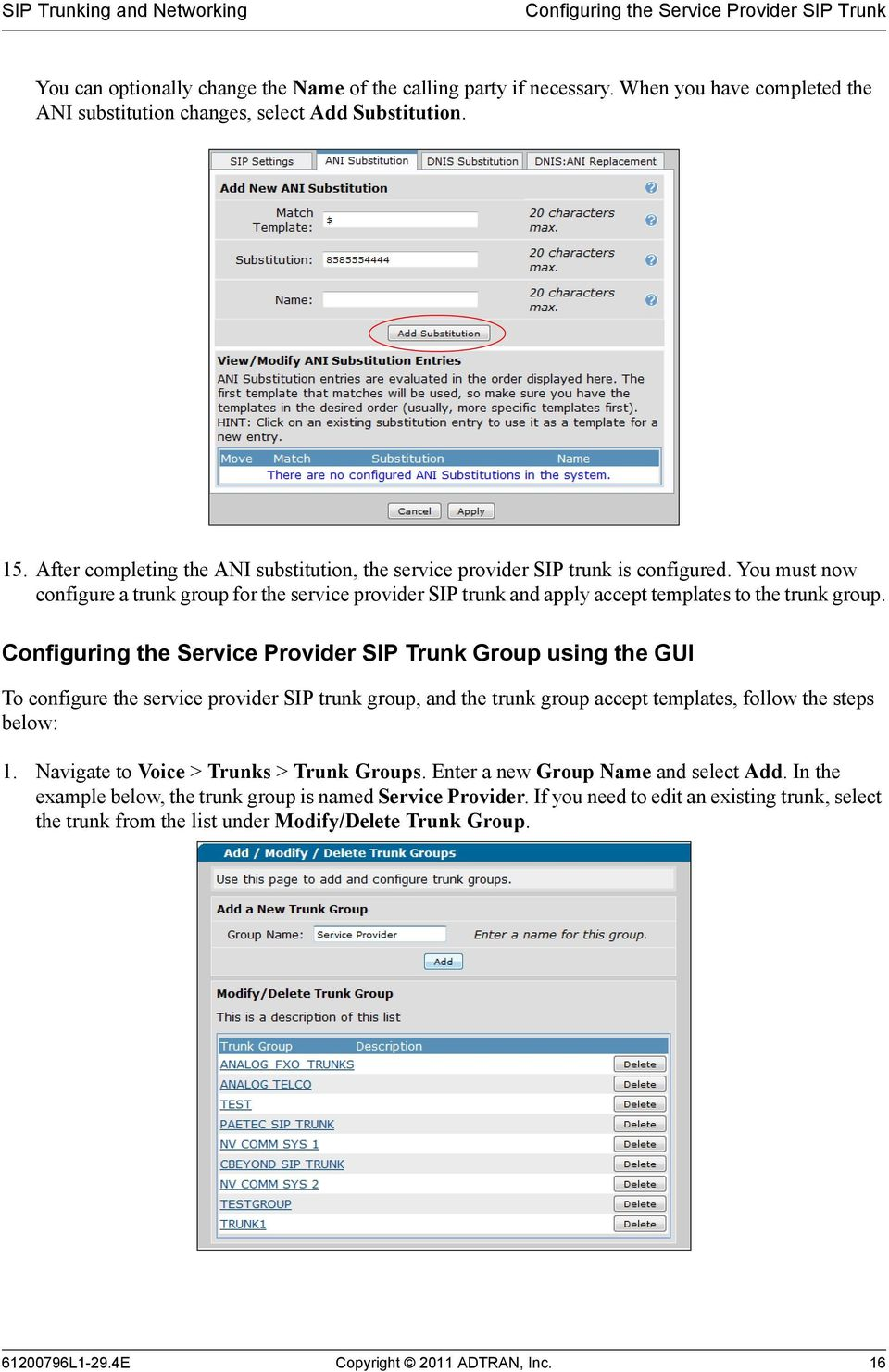 You must now configure a trunk group for the service provider SIP trunk and apply accept templates to the trunk group.