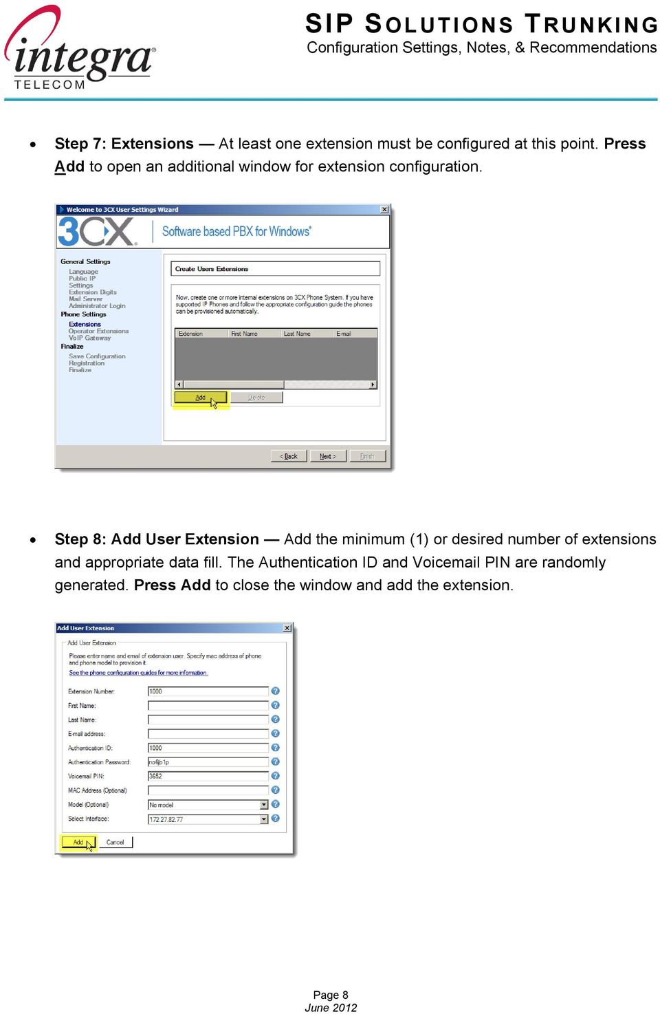 Step 8: Add User Extension Add the minimum (1) or desired number of extensions and