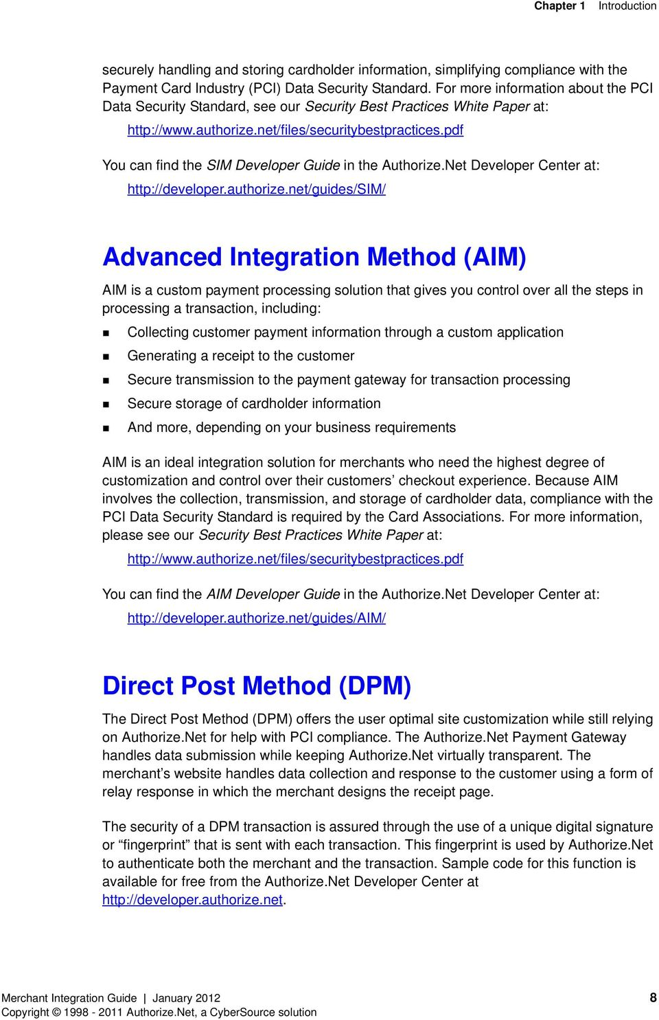 pdf You can find the SIM Developer Guide in the Authorize.Net Developer Center at: http://developer.authorize.