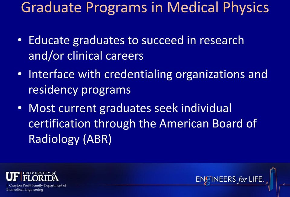 Academic Programs in Medical Physics  Justin Cantley, Ph D